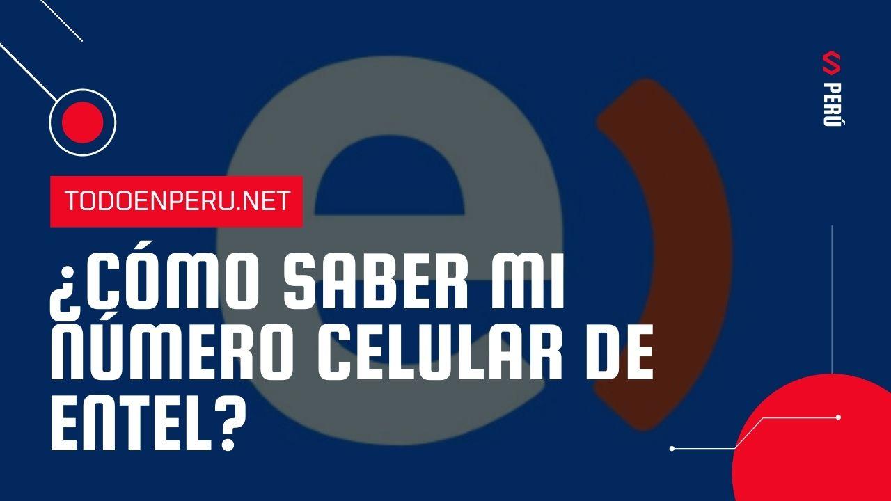 ¿Cómo saber mi número Entel Perú?