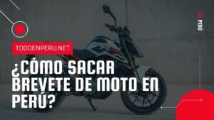 ¿Cómo sacar brevete de moto en Perú?  Requisitos en 2021