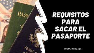 Requisitos para sacar el pasaporte peruano
