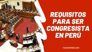 Requisitos para ser Congresista en Perú