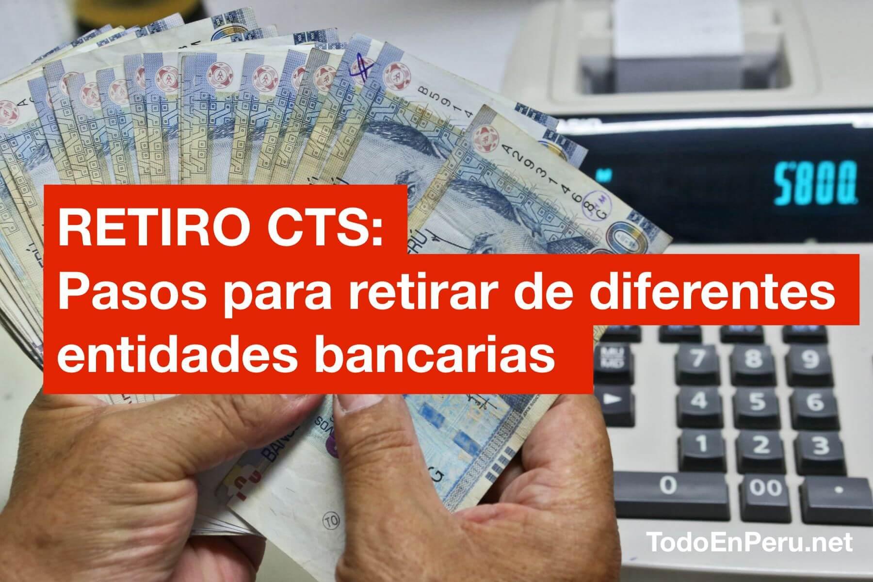 Retiro de CTS: Pasos para retirar en BCP, BBVA, Interbank o Scotiabank